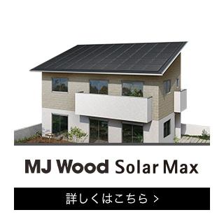 MJ WOOD Solar Max